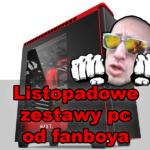 Listopadowe propozycje zestawów PC od fanboy'a