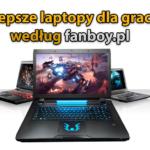 Polecane laptopy dla graczy!